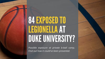 84 exposed to legionella bacteria at duke university basketball camp - learn more US WATER