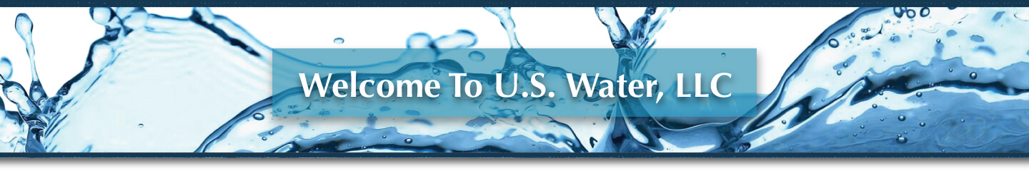 Welcome To U.S. Water, LLC