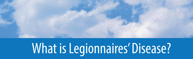 What is Legionnaires' Disease?